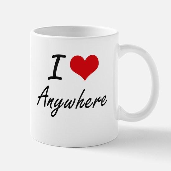 I Love Anywhere Artistic Design Mugs