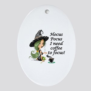 HALLOWEEN WITCH - HOCUS POCUS I NEED Oval Ornament