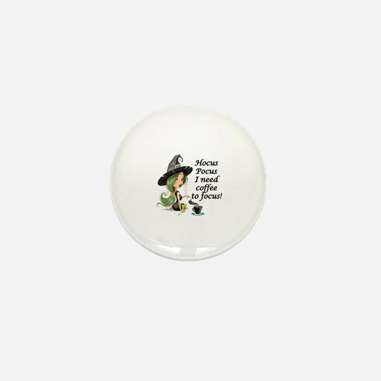 HALLOWEEN WITCH - HOCUS POCUS I NEED   Mini Button