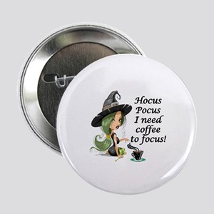 """HALLOWEEN WITCH - HOCUS POCUS I NEED  2.25"""" Button"""