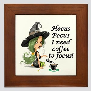 HALLOWEEN WITCH - HOCUS POCUS I NEED   Framed Tile