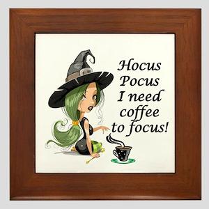 HALLOWEEN WITCH - HOCUS POCUS I NEED   Framed Tile