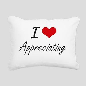 I Love Appreciating Arti Rectangular Canvas Pillow