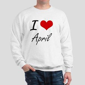 I Love April Artistic Design Sweatshirt