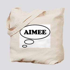 Thinking of AIMEE Tote Bag