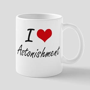 I Love Astonishment Artistic Design Mugs