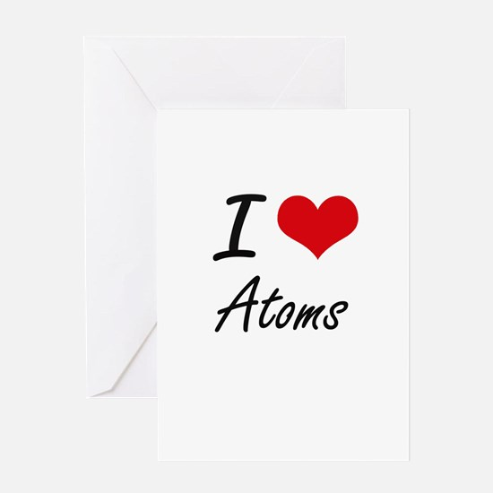 I Love Atoms Artistic Design Greeting Cards