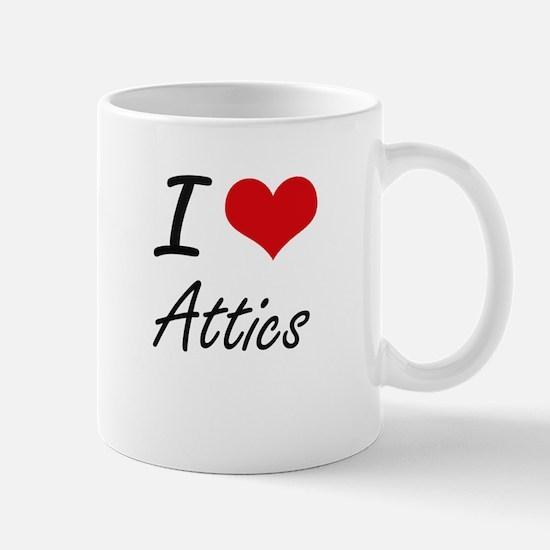 I Love Attics Artistic Design Mugs