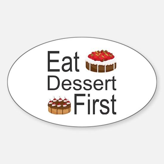 Cute Eat dessert first Sticker (Oval)