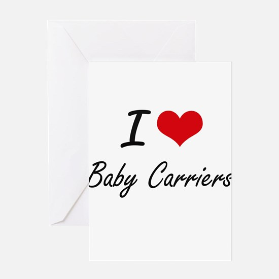 I Love Baby Carriers Artistic Desig Greeting Cards