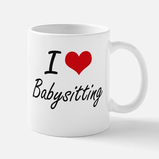 I Love Babysitting Artistic Design Mugs
