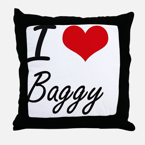 I Love Baggy Artistic Design Throw Pillow