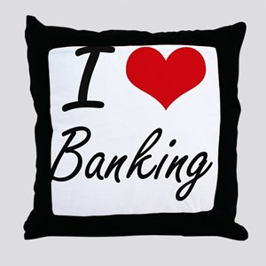 I Love Banking Artistic Design Throw Pillow