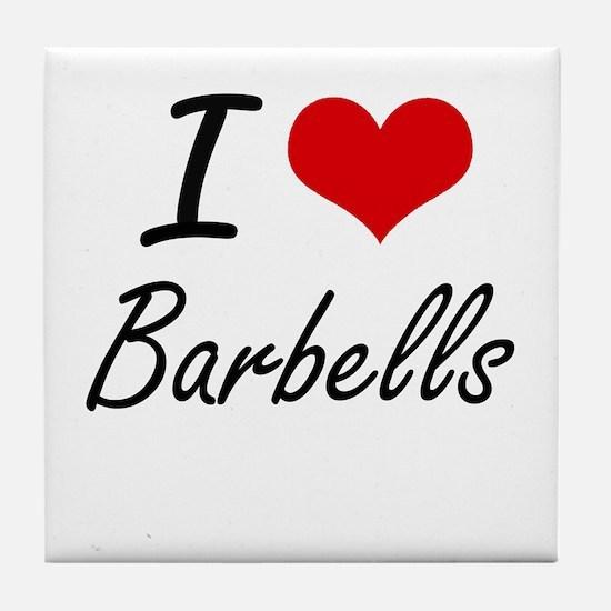 I Love Barbells Artistic Design Tile Coaster