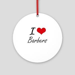 I Love Barbers Artistic Design Round Ornament
