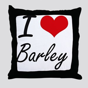 I Love Barley Artistic Design Throw Pillow