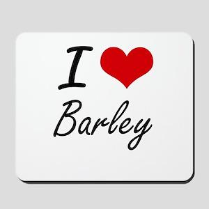 I Love Barley Artistic Design Mousepad