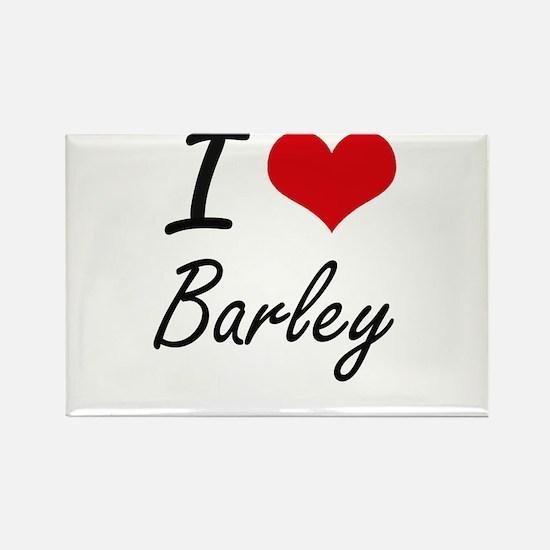 I Love Barley Artistic Design Magnets