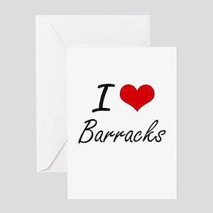 I Love Barracks Artistic Design Greeting Cards