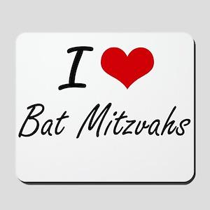 I Love Bat Mitzvahs Artistic Design Mousepad