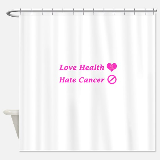 Love Health, Hate Cancer Charity Shower Curtain