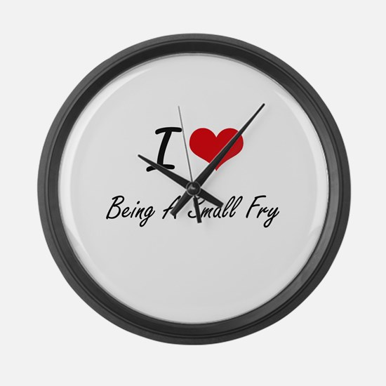 I love Being A Small Fry Artistic Large Wall Clock