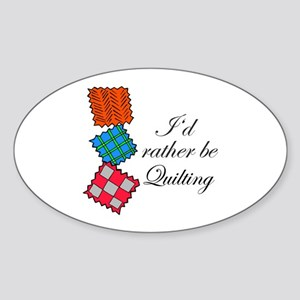 I'd Rather Be Quilting Oval Sticker