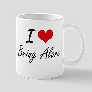 I Love Being Alone Artistic Design Mugs