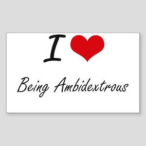 I Love Being Ambidextrous Artistic Design Sticker