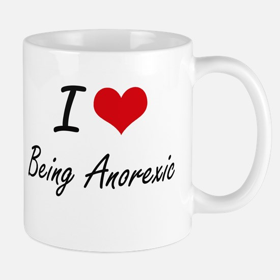 I Love Being Anorexic Artistic Design Mugs