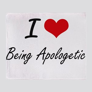 I Love Being Apologetic Artistic Des Throw Blanket