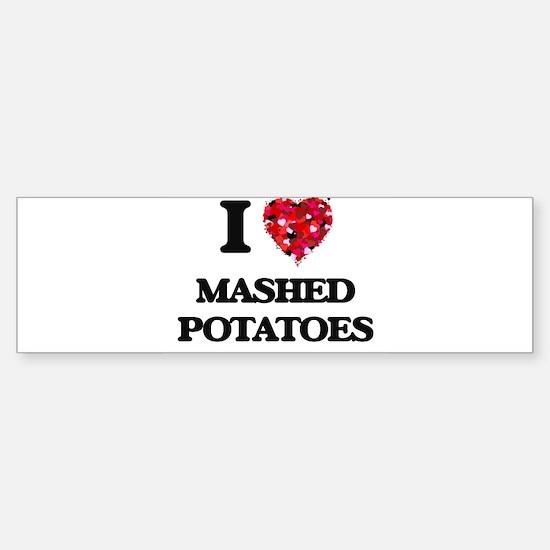 I Love Mashed Potatoes food design Bumper Bumper Bumper Sticker