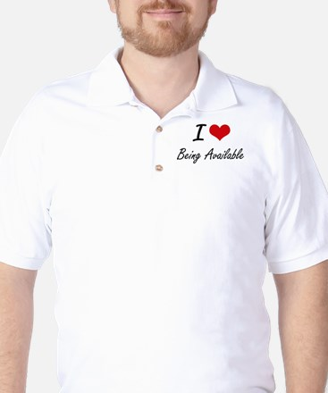 I Love Being Available Artistic Design Golf Shirt