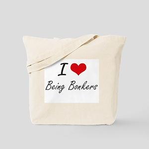 I Love Being Bonkers Artistic Design Tote Bag