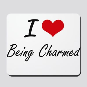 I love Being Charmed Artistic Design Mousepad