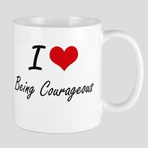 I love Being Courageous Artistic Design Mugs