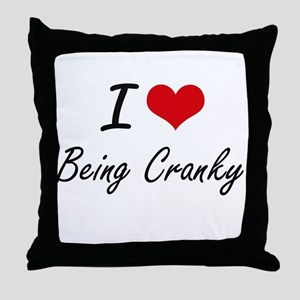 I love Being Cranky Artistic Design Throw Pillow