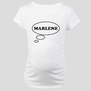 Thinking of MARLENE Maternity T-Shirt