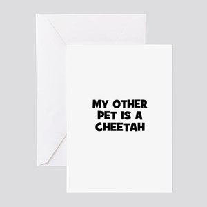 my other pet is a cheetah Greeting Cards (Pk of 10