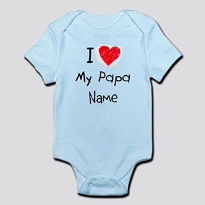 I love my papa insert name Infant Bodysuit