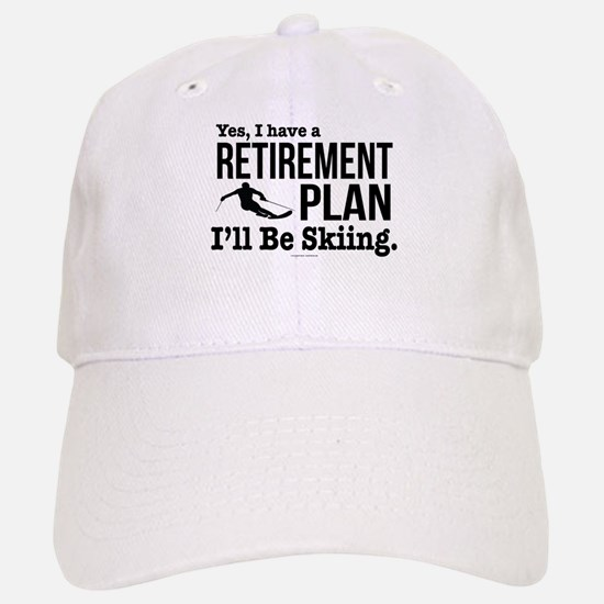 Ski Retirement Plan Baseball Baseball Cap