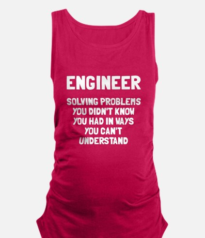 Engineer solving problems Maternity Tank Top
