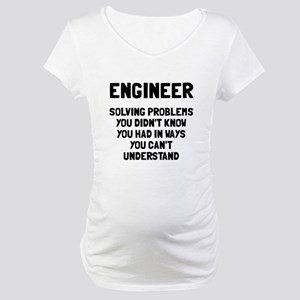 Engineer solving problems Maternity T-Shirt