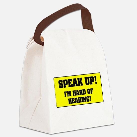 SPEAK UP - I'M HARD OF HEARING! Canvas Lunch Bag