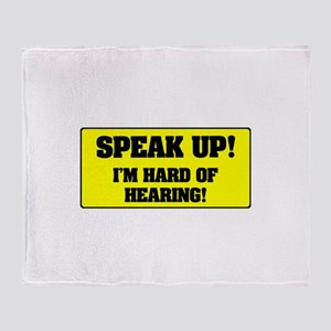 SPEAK UP - I'M HARD OF HEARING! Throw Blanket