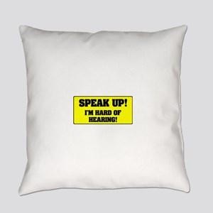SPEAK UP - I'M HARD OF HEARING! Everyday Pillow