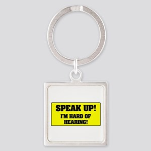 SPEAK UP - I'M HARD OF HEARING! Keychains