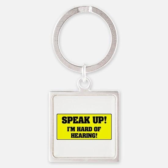 SPEAK UP - I'M HARD OF HEARING! Keychains