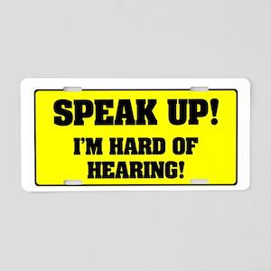 SPEAK UP - I'M HARD OF HEAR Aluminum License Plate