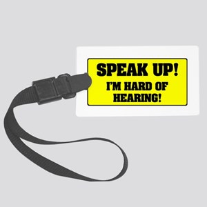 SPEAK UP - I'M HARD OF HEARING! Large Luggage Tag